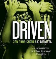 Driven tome 5 : Slow Flame de K. BROMBERG