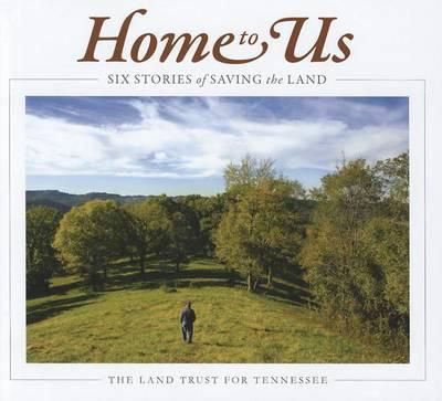 Download  Home to Us  Six Stories of Saving the Land