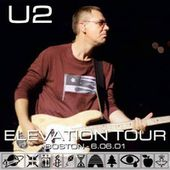 U2 -Elevation Tour -06/06/2001 -Boston - USA - Fleet Center - U2 BLOG