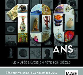 Exposition : 100 ans - le Musée Savoisien fête son siècle