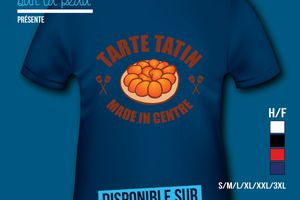 T-shirt: France - Centre - Tarte Tartin - Made in Centre​.