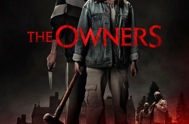 Critique Ciné : The Owners (2020)