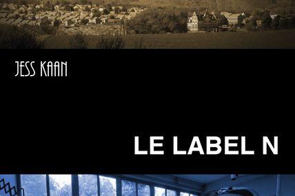 Chronique de Label N de Jess Kaan