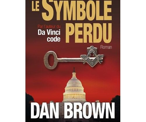 DAN BROWN LE SYMBOLE PERDU ou « THE LOST SYMBOL »