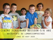CENTRE FERDINAND BUISSON-5/6 ANS-DECOUVERTE DU LOMBRICOMPOSTEUR-LUNDI 3 AOUT 2020