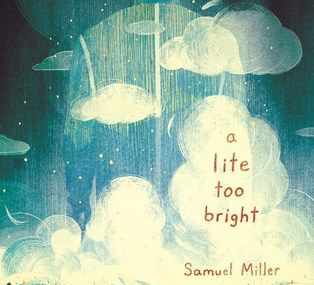 Samuel Miller - *A Lite Too Bright