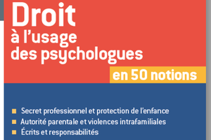 Parution - Le Droit à l'usage des psychologues en 50 notions - M. Dupont - P.-B. Lebrun
