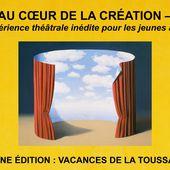 Voyage au Coeur de la Création - Opus 10 - Cie Théâtre Bouche d'Or