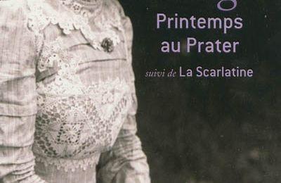 Printemps au Prater suivi de La Scarlatine – Stefan Zweig