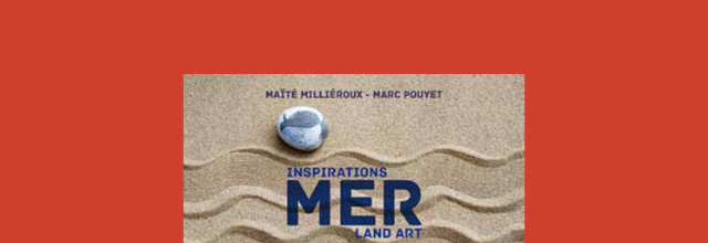 Mer, Inspirations land art - Marc Pouyet