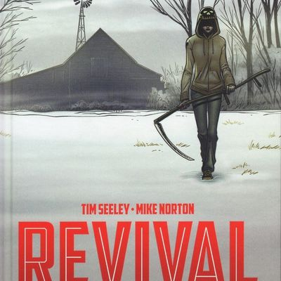 Revival tome 1 : Bienvenue à la maison de Tim Seeley et Mike Norton
