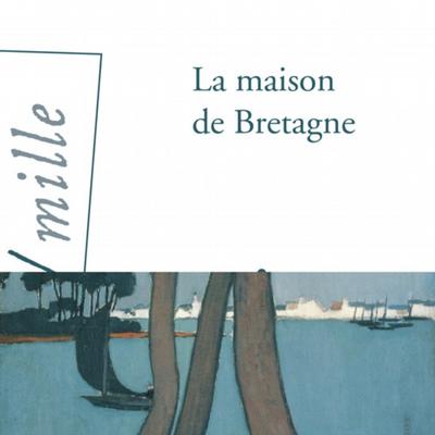 La maison de Bretagne - Marie Sizun