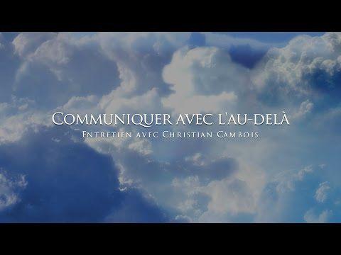 Communiquer avec l'au-delà : intervieuw de Christian Cambois