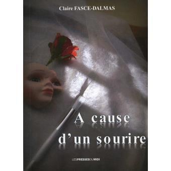 A cause d'un sourire/ Claire Fasce-Dalmas