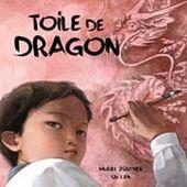 Toile de dragon. Muriel ZÜRCHER et Qu LAN - 2014 (Dès 7 ans)