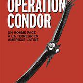 """"""" Opération Condor """", un homme face à la terreur -- Maurice LEMOINE"""