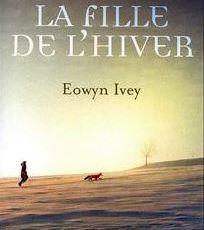 La fille de L'hiver d'Eowyn Ivey  - fin