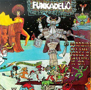 """Funkadelic - """"standing on the verge of getting it on"""" (1974)"""