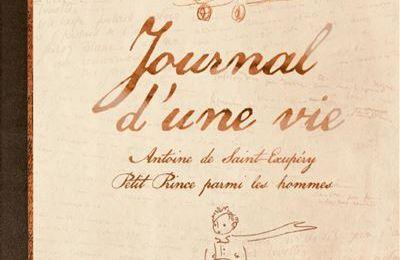 Jean-Pierre Guéno, Journal d'une vie : Antoine de Saint-Exupéry, Petit Prince parmi les hommes