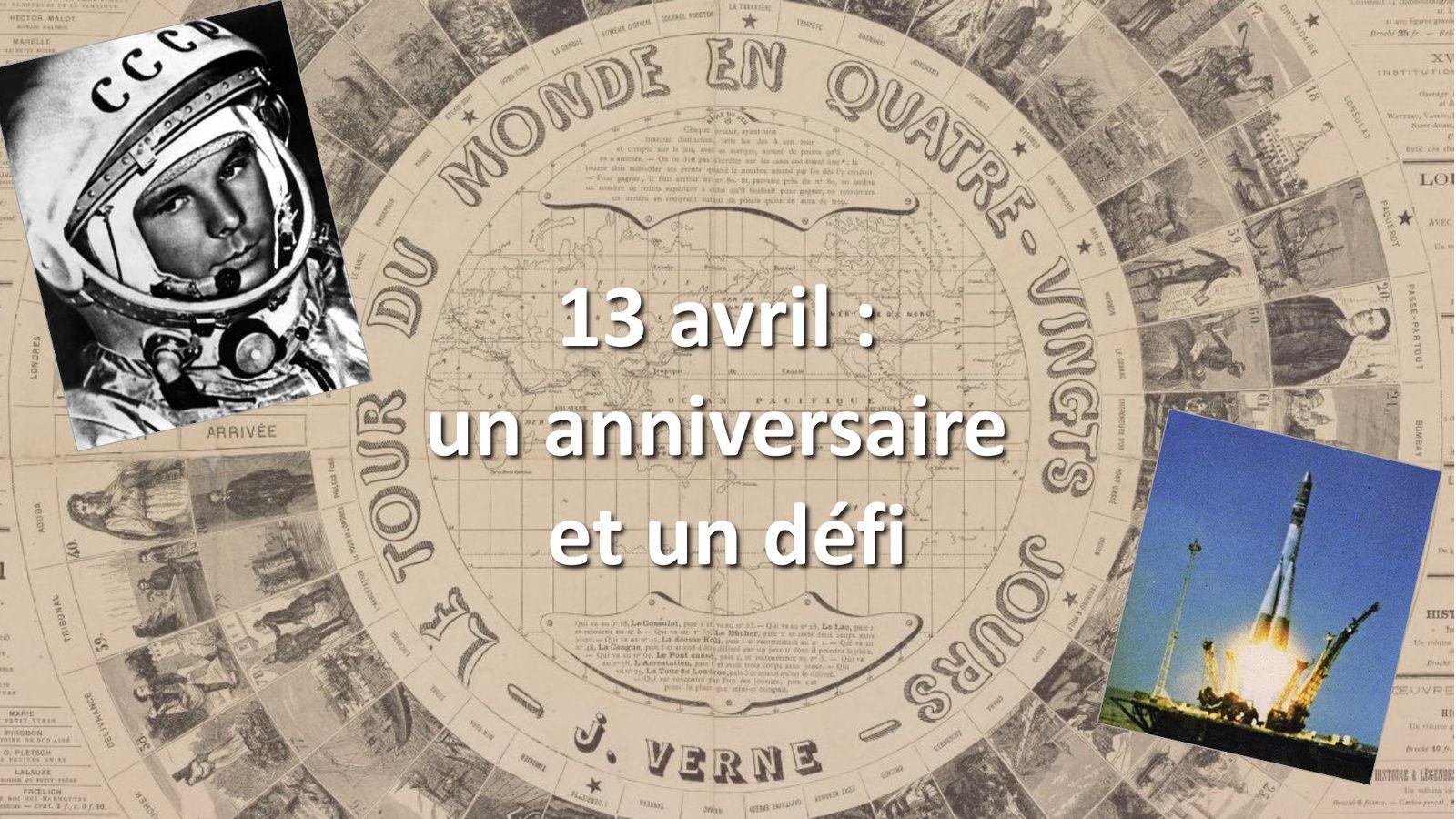 Tour du monde en 80 jours - en quatre vingt minutes - Jules Verne - Gagarine - Jean-Jacques Favier - 13 avril - Anniversaire