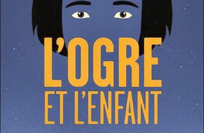 *L'OGRE ET L'ENFANT* Magali Laurent* Éditions Bayard* par Lynda Massicotte*