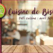 La cuisine de Bistrot - Défi cuisine 2B du mois d'avril 2018