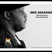 Mic Assassin - The Journey - Documentary / EPK