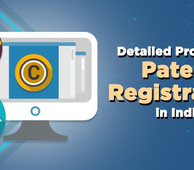 A Complete overview for Process of Patent Registration in India