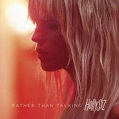 HollySiz : Rather Than Talking - Musique en streaming - À écouter sur Deezer