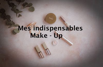 Mes indispensables make-up
