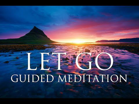 LET GO of Anxiety, Fear & Worries