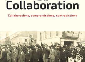 Dictionnaire de la Collaboration - Collaborations, compromissions, contradictions