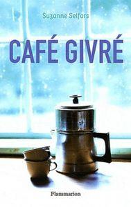 Café Givré de Suzanne Selfors