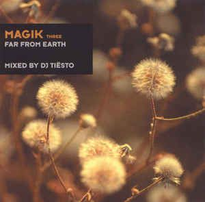 Tiësto compilation: MAGIK 3, mix, tracklist, buy, Far From Earth
