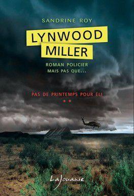 Lynwood Miller - tome 2: Pas de printemps pour Eli - Sandrine ROY