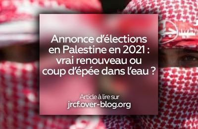 Annonce d'élections en Palestine en 2021 : vrai renouveau ou coup d'épée dans l'eau ?