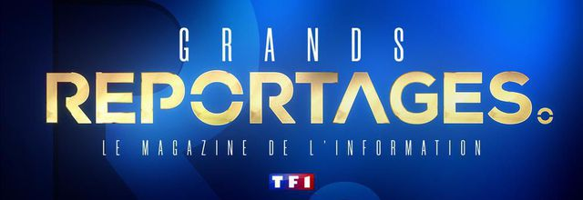 """Les nouveaux camelots dans """"Grands reportages"""" sur TF1"""