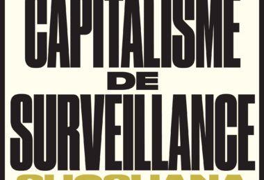 L'âge du capitalisme de surveillance (Shoshana Zuboff, 2020, ed Zulma)