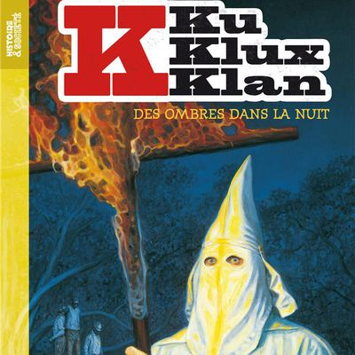 Ku Klux Klan - Tome 1. Roger MARTIN – 2020 (Dès 12 ans)