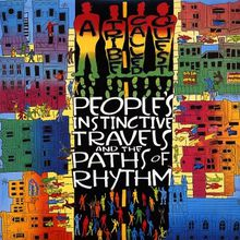 """A Tribe Called Quest - """"people's instinctive travels and the paths of rhythm"""" (1990)"""