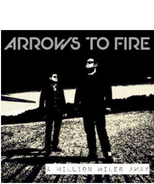 💿 Arrows To Fire  • A Million Miles Away