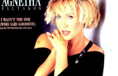 1988 : Agnetha Fältskog : I Wasn't The One / If You Need Somebody Tonight (+video)