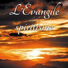 L'EVANGILE SELON LE SPIRITISME, Le mal et le remède