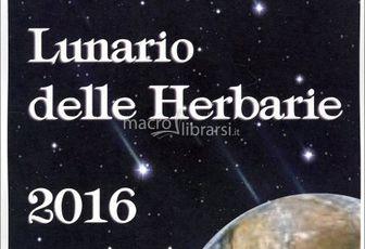 Lunario delle Herbarie 2016 - Calendario da Appendere