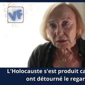 L'Holocauste s'est produit car les gens ont détourné le regard! Véra Sharav