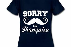 T shirt France humour Sorry i am Française B FBM