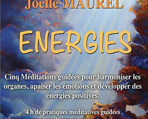 Energies : un CD de méditations guidées par Jöelle Maurel