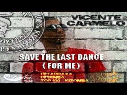 VICENTE CARMELO - Save the last dance (for me). Powered by ZMN