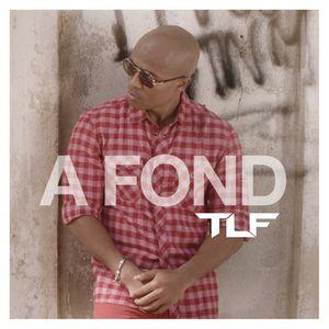 """TLF nous dévoile son nouveau single """"A Fond"""" !"""