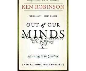 """ Out of Our Minds: Learning to be Creative "" di Ken Robinson"